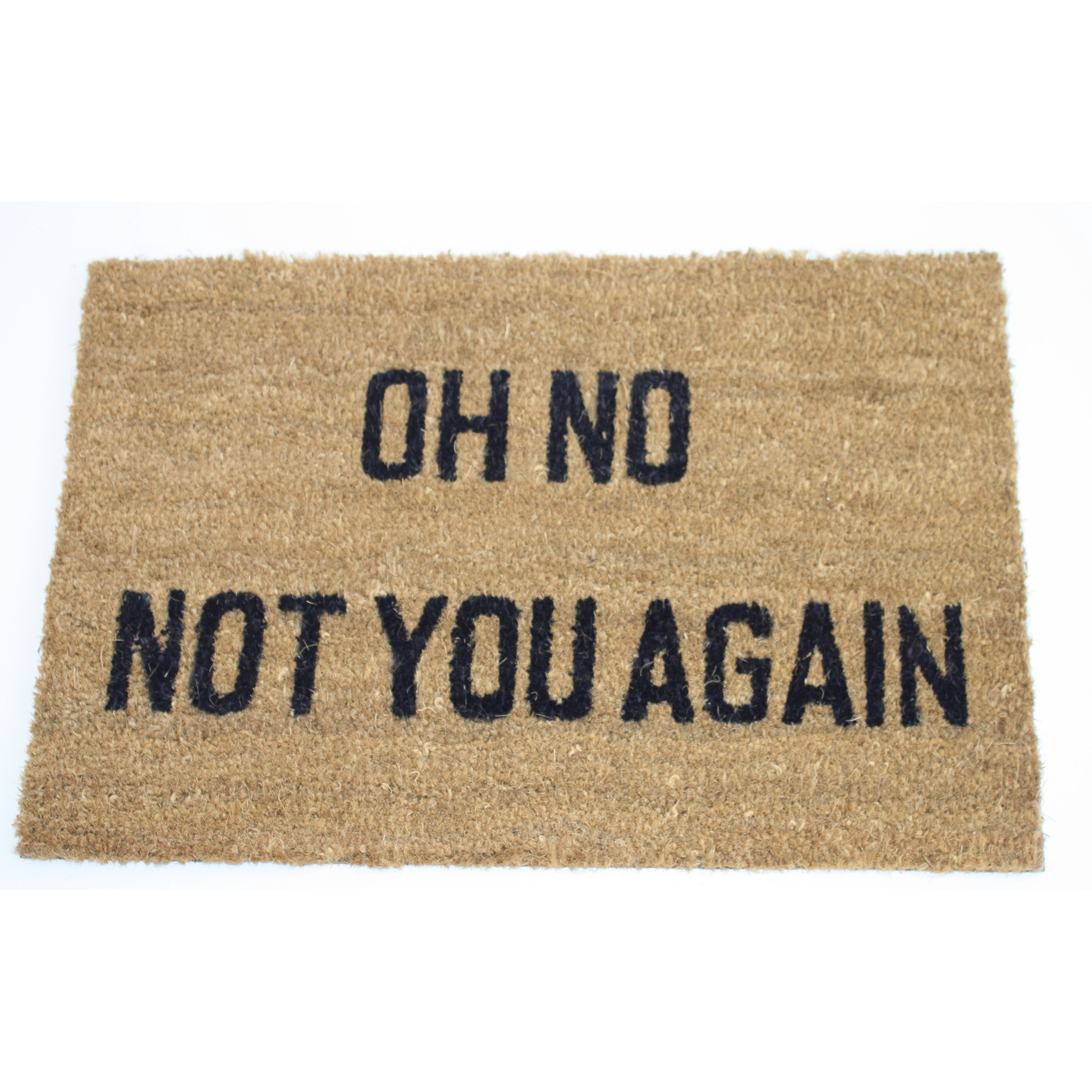 Oh No Not You Again Doormat Living Room Furniture Sale Washable