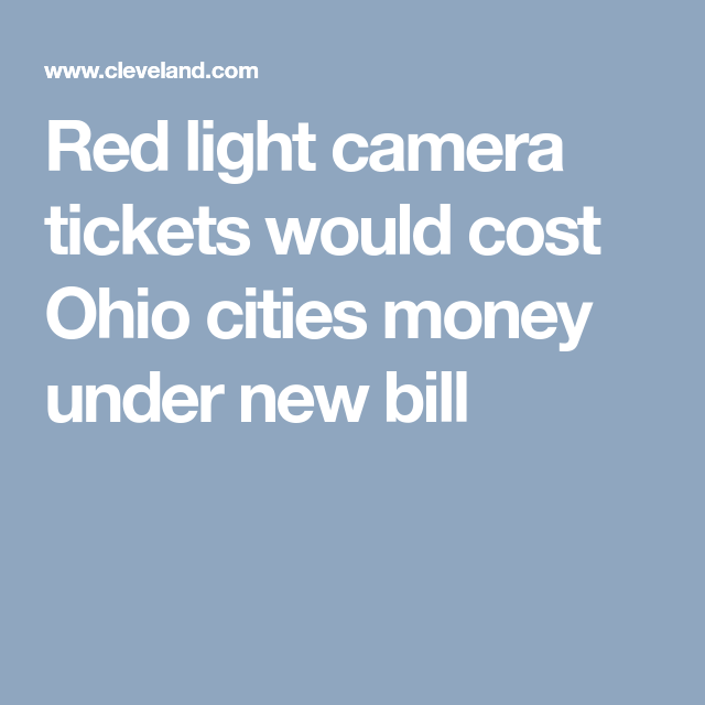 Red Light Camera Tickets Would Cost Ohio Cities Money Under New Bill
