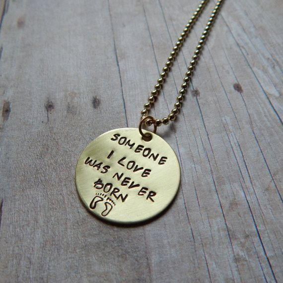 """""""Someone I Love Was Never Born"""" Miscarriage necklace in Brass"""