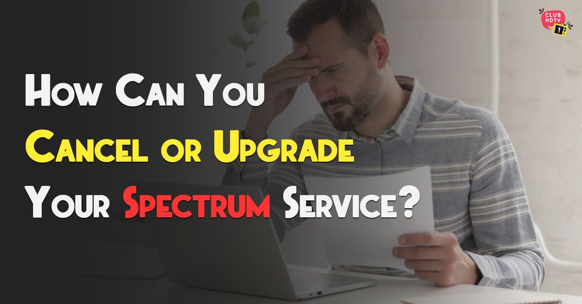 How To Change Your Spectrum Service Or Cancel It Internet Plans Internet Packages Internet Safety Tips