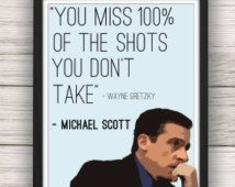 """Michael Scott """"You Miss 100% of the Shots You Don't Take"""" Quote, The Office"""