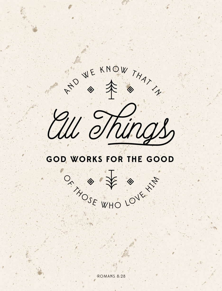 Bible Quotes About Friendship Tumblr : Romans god works all things for good encouraging