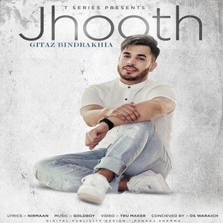 Jhooth Lyrics Gitaz Bindrakhia