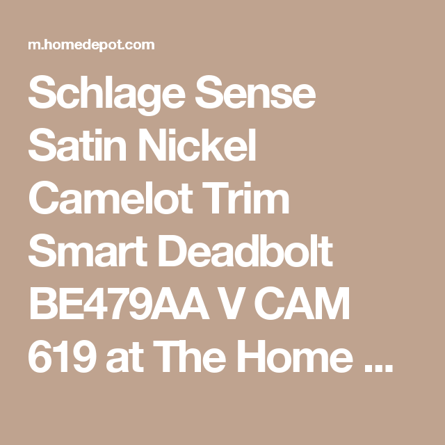 Schlage Sense Satin Nickel Camelot Trim Smart Deadbolt BE479AA V CAM 619 at The Home Depot - Mobile