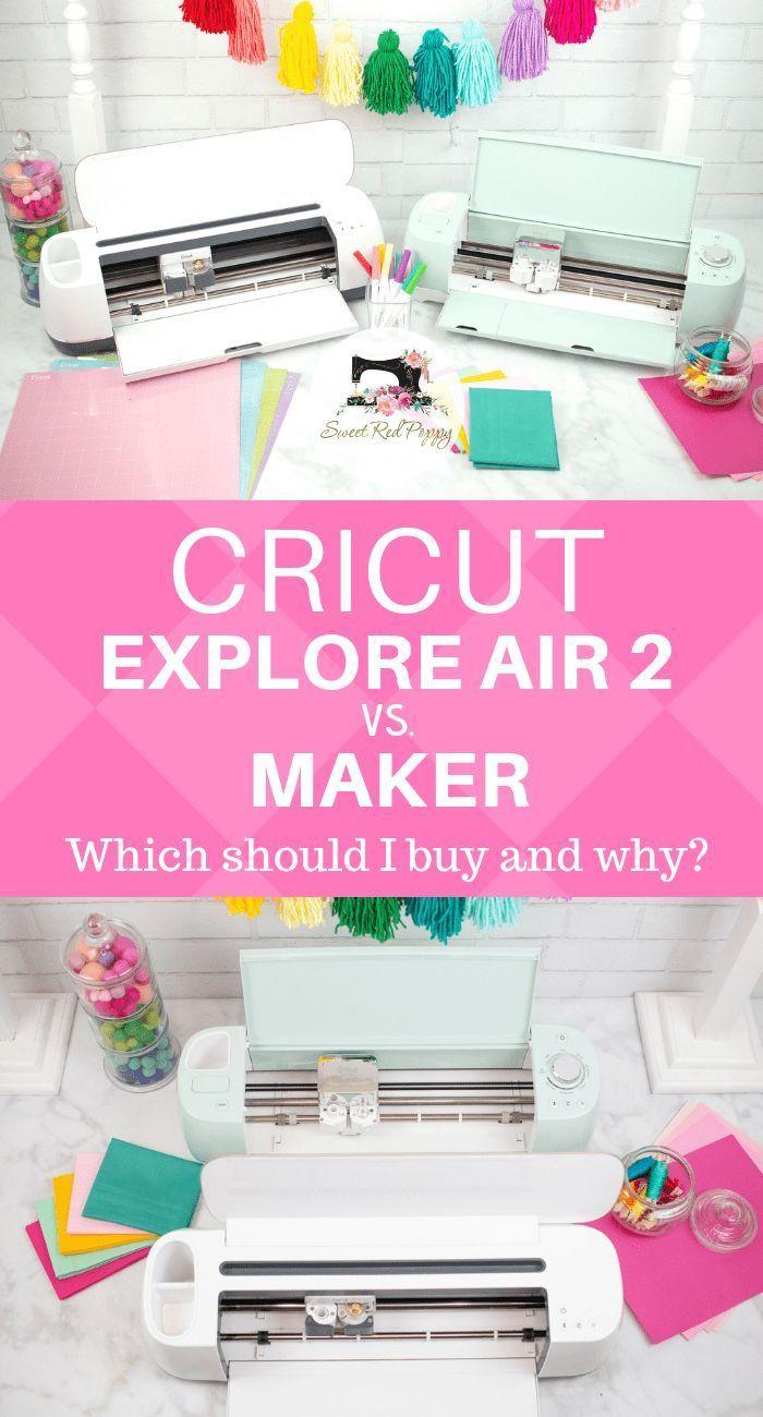 Cricut Maker vs. Explore Air 2 Which Machine Should I Buy