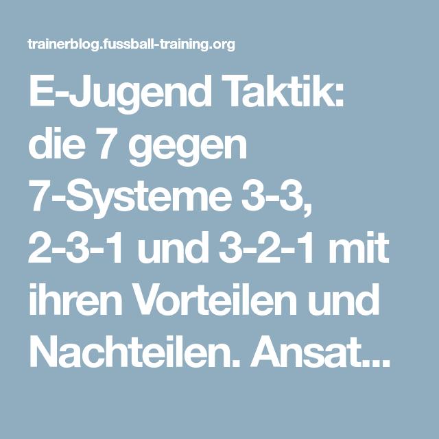 E Jugend Taktik Die 7 Gegen 7 Systeme 3 3 2 3 1 Und 3 2 1