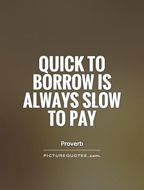 Money Quotes Brilliant Sayings About Borrowing Money  Quote Addicts  Damn Right