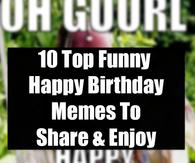 10 Top Funny Happy Birthday Memes To Share & Enjoy