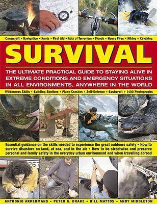 USED (VG) Survival: The Ultimate Practical Guide to Staying Alive in Extreme Con
