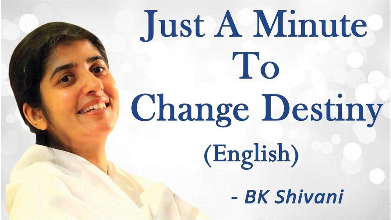 Just A Minute To Change Destiny Part 6 Bk Shivani English Youtube Bk Shivani Quotes Losing People Om Shanti Quotes
