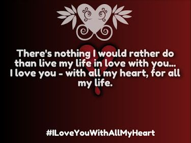 I Love You With All My Heart Quotes My Heart Quotes Heart Quotes I Love You Quotes For Him