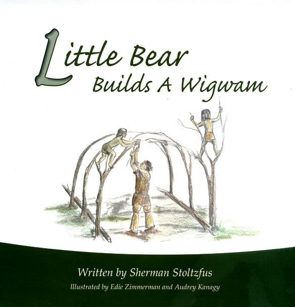 Little Bear Builds a Wigwam