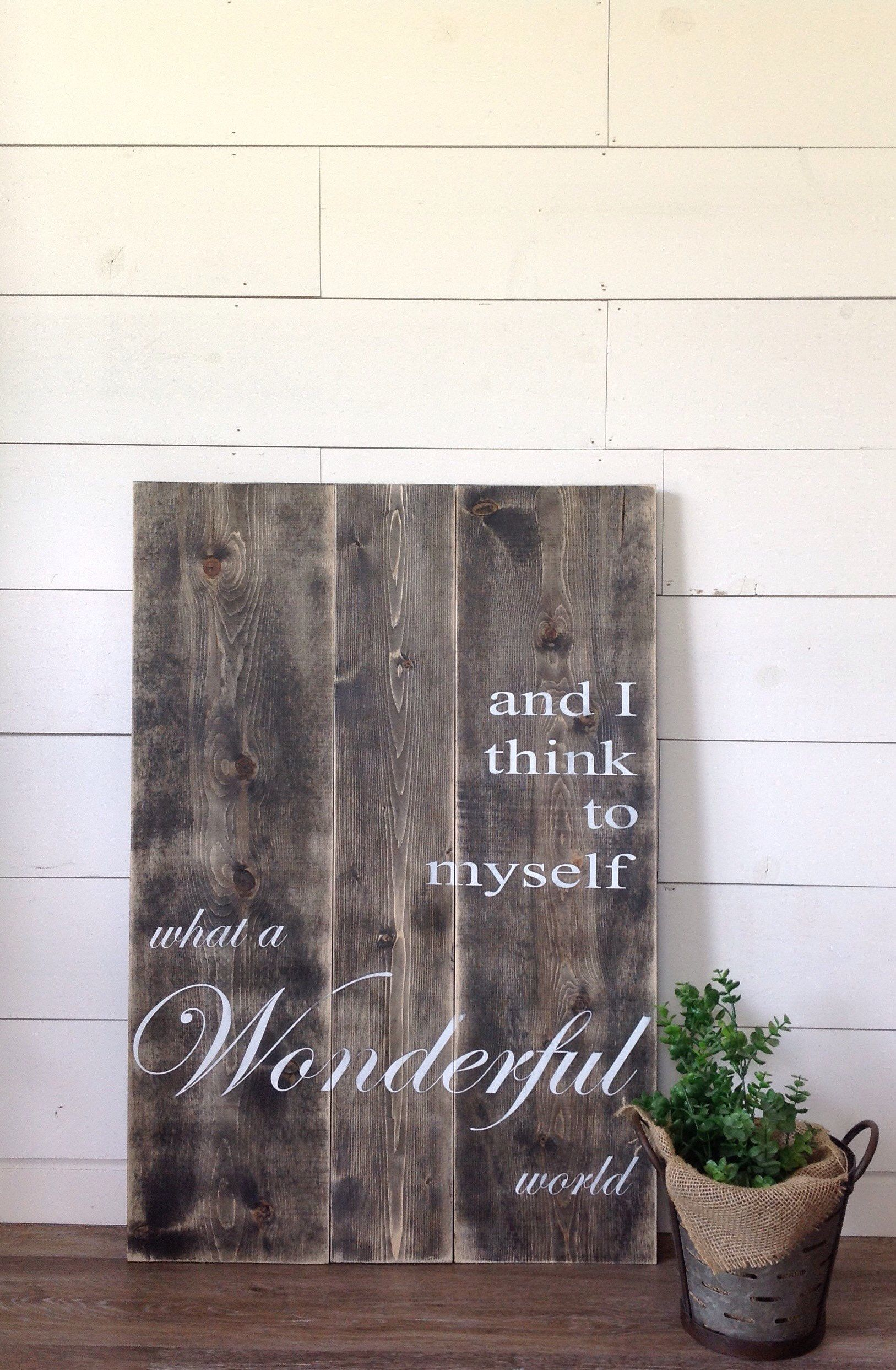 And I Think To Myself What A Wonderful World 24x36 Wood Sign