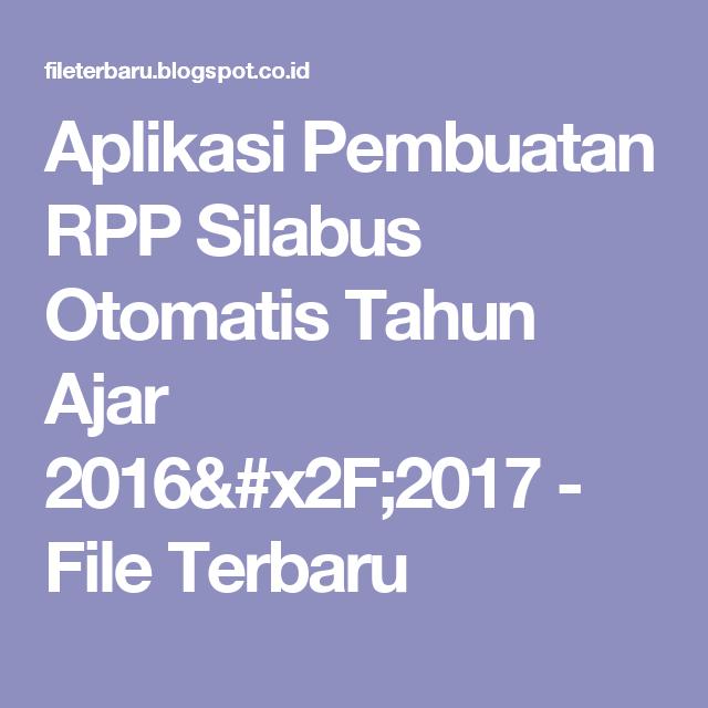 Aplikasi Pembuatan Rpp Silabus Otomatis Tahun Ajar 2016 X2f 2017 File Terbaru Belajar Aplikasi Pendidikan