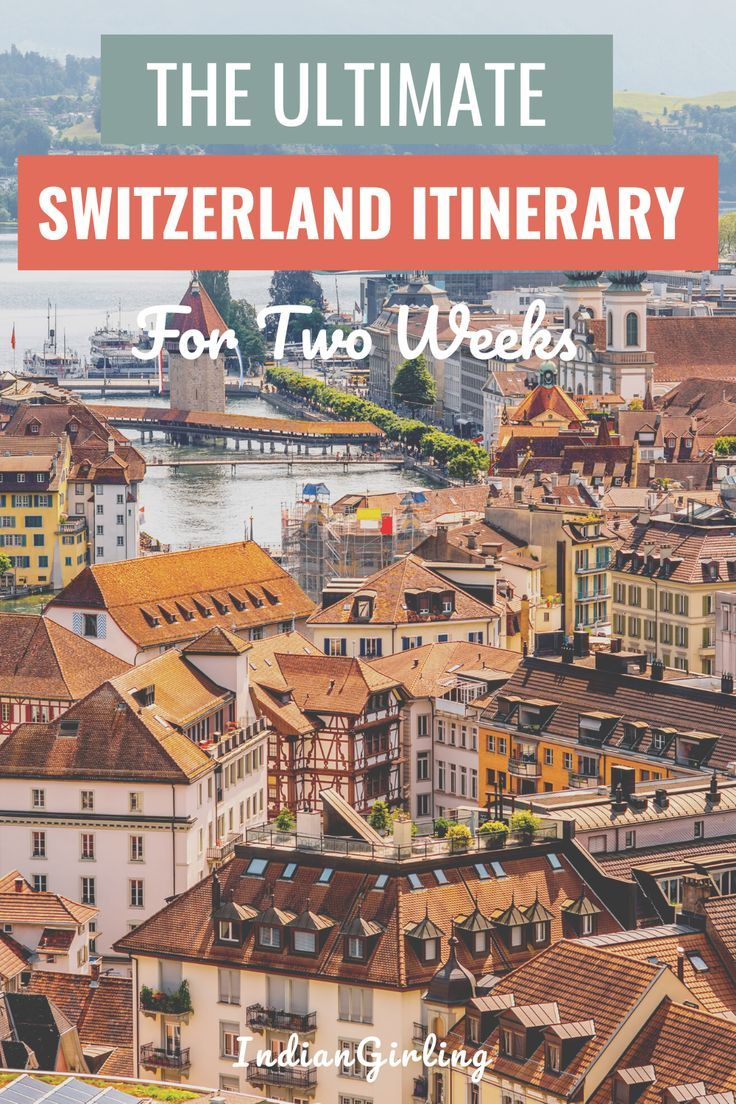 The Ultimate Switzerland Itinerary For First Time Travelers Looking to travel Switzerland for one to two weeks for cheap on a budget This itinerary takes you through amaz...