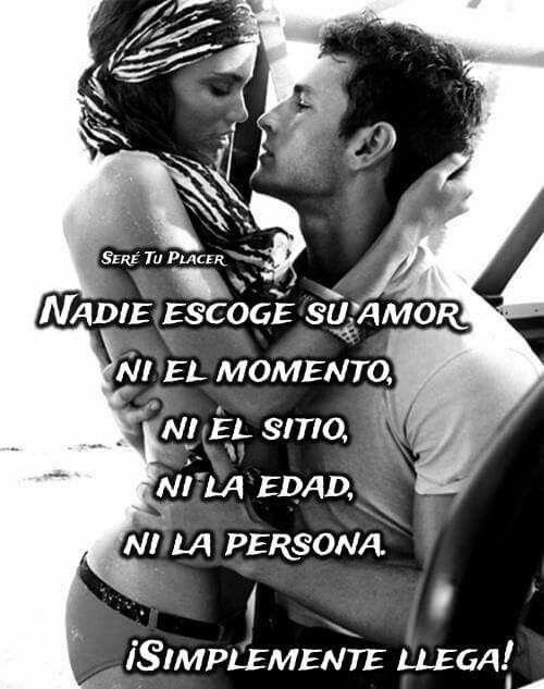 Nadie Escoge Su Amor Amor De Pareja Frases Sensualidad Frases Amor Y Sensualidad