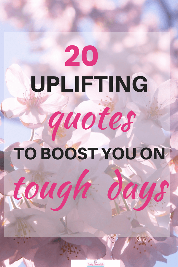 20 Powerfully Inspiring Quotes For Tough Times: 20 UPLIFTING QUOTES TO BOOST YOU IN TOUGH TIMES