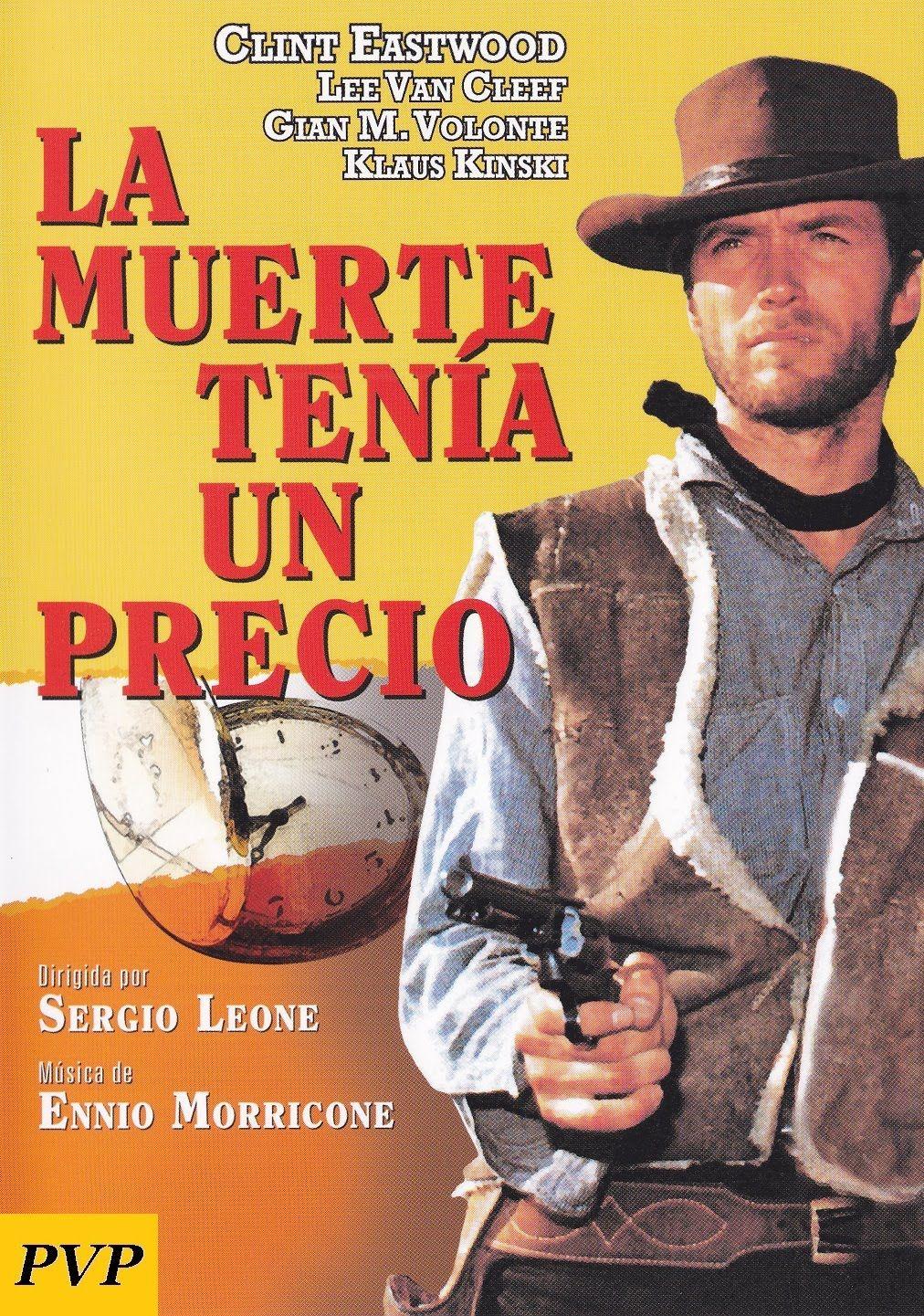 Película Italohispanoalemana Del Género Spaghetti Western Rodada En Almería Y Protagonizada Por Clint Eastwood Clint Eastwood Cine Del Oeste Carteles De Cine