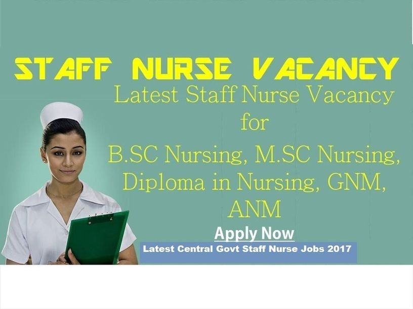 Staff Nurse Vacancy 2018 19 Latest Gnm Anm B Sc M Sc Nursing Govt Jobs Nursing Jobs Msc Nurse