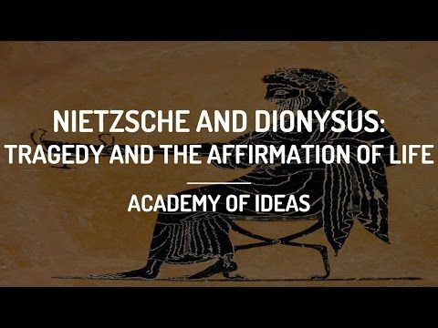 Nietzsche And Dionysus Tragedy And The Affirmation Of Life Youtube Nietzsche Affirmations Abraham Hicks Quotes