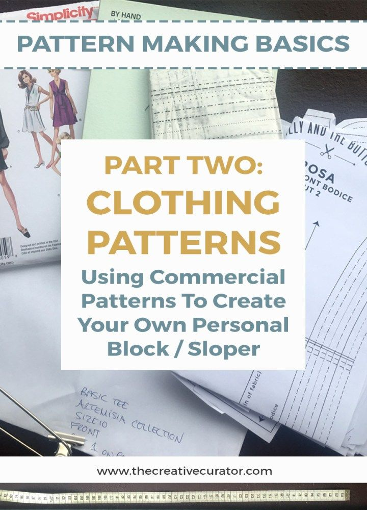How To Use Clothing Patterns To Create Your Own Block | Clothing ...