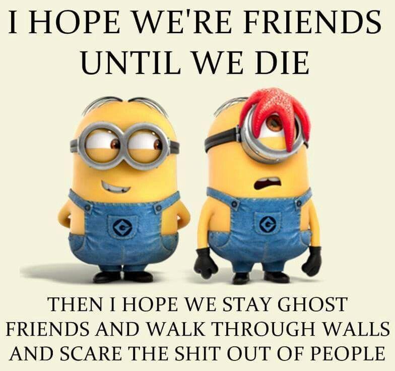 Ghost Friends Minions Friends Besties Funny Minion Memes Friends Funny Funny Minion Quotes