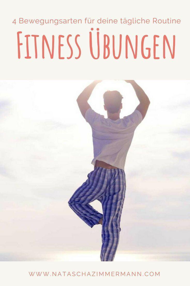 4 Bewegungsarten, die du unbedingt in deine tägliche Routine integrieren solltest. Fitness Übungen f...