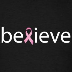 Believe you can beat cancer!
