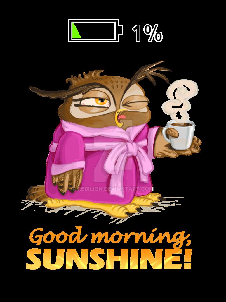 Good Morning Sunshine Digital By Redilion On Deviantart Morning Quotes Funny Funny Good Morning Quotes Good Morning Picture
