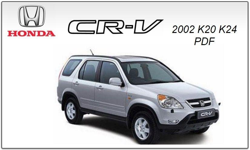 Honda Crv 2002 K20 K24 Repairt Service Manul Pdf Honda Crv Honda Suv