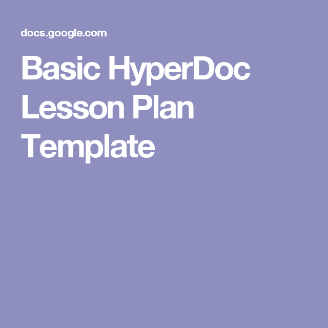 Basic Hyperdoc Lesson Plan Template Hyperdocs Pinterest Lesson