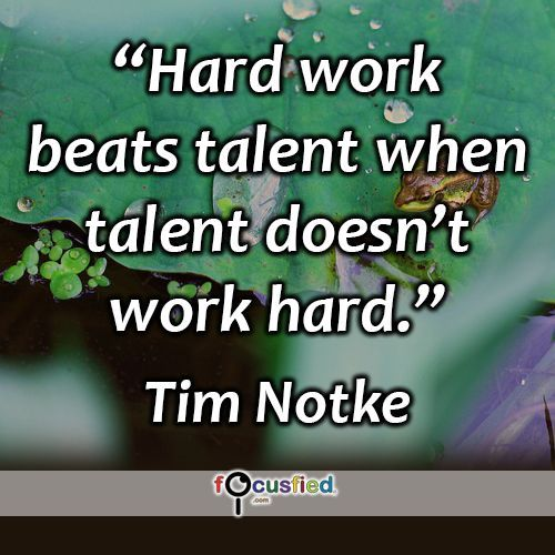 "Hard Work Beats Talent Quote Hard Work Beats Talent When Talent Doesn't Work Hard."" #quote ."