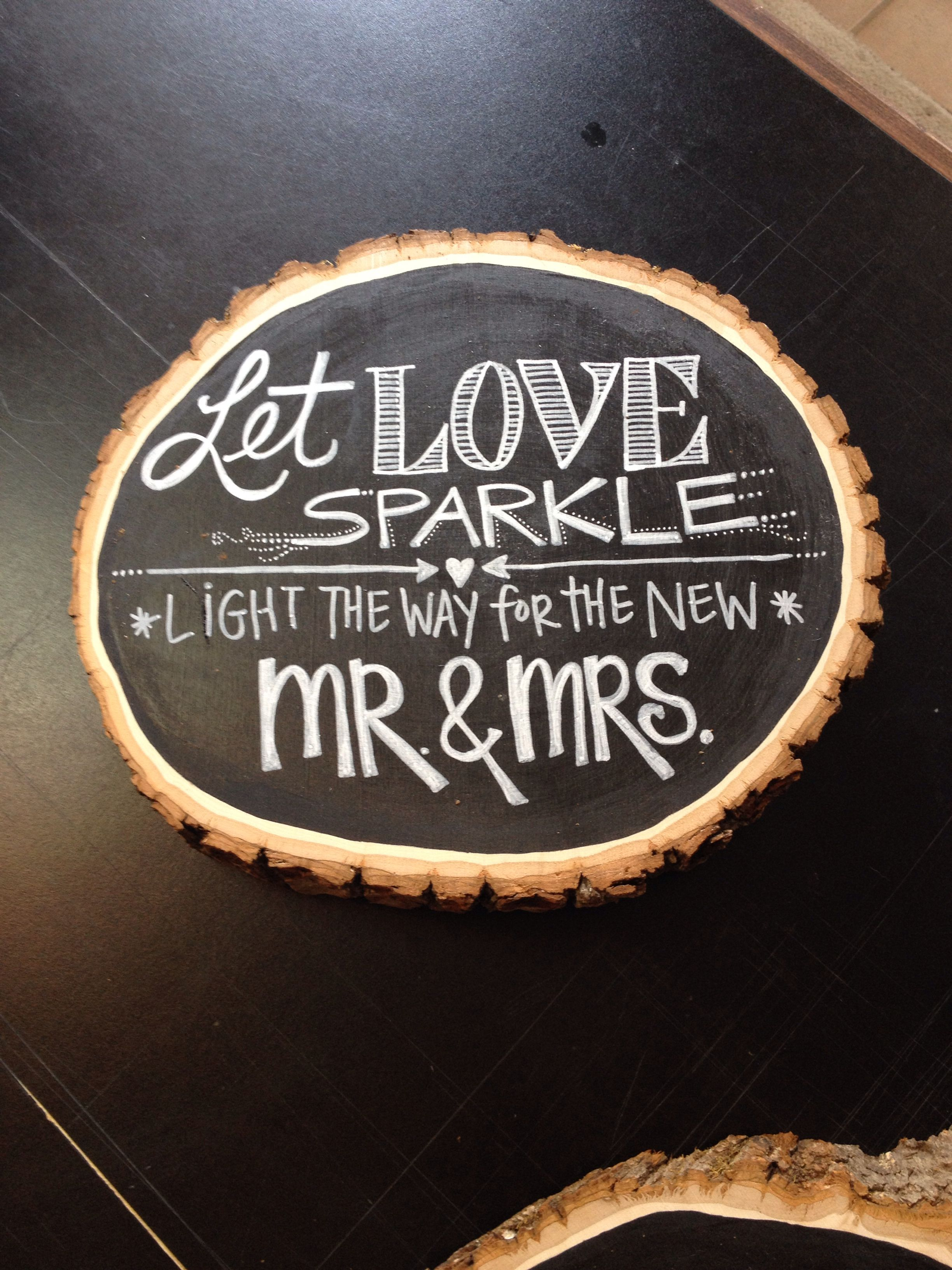 Chalkboard wood round for Sparkler send off at my friends