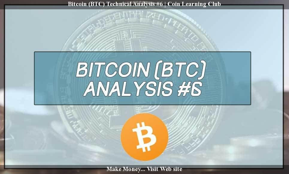 Bitcoin (BTC) Technical Evaluation #6 Coin Studying Membership - technical evaluation