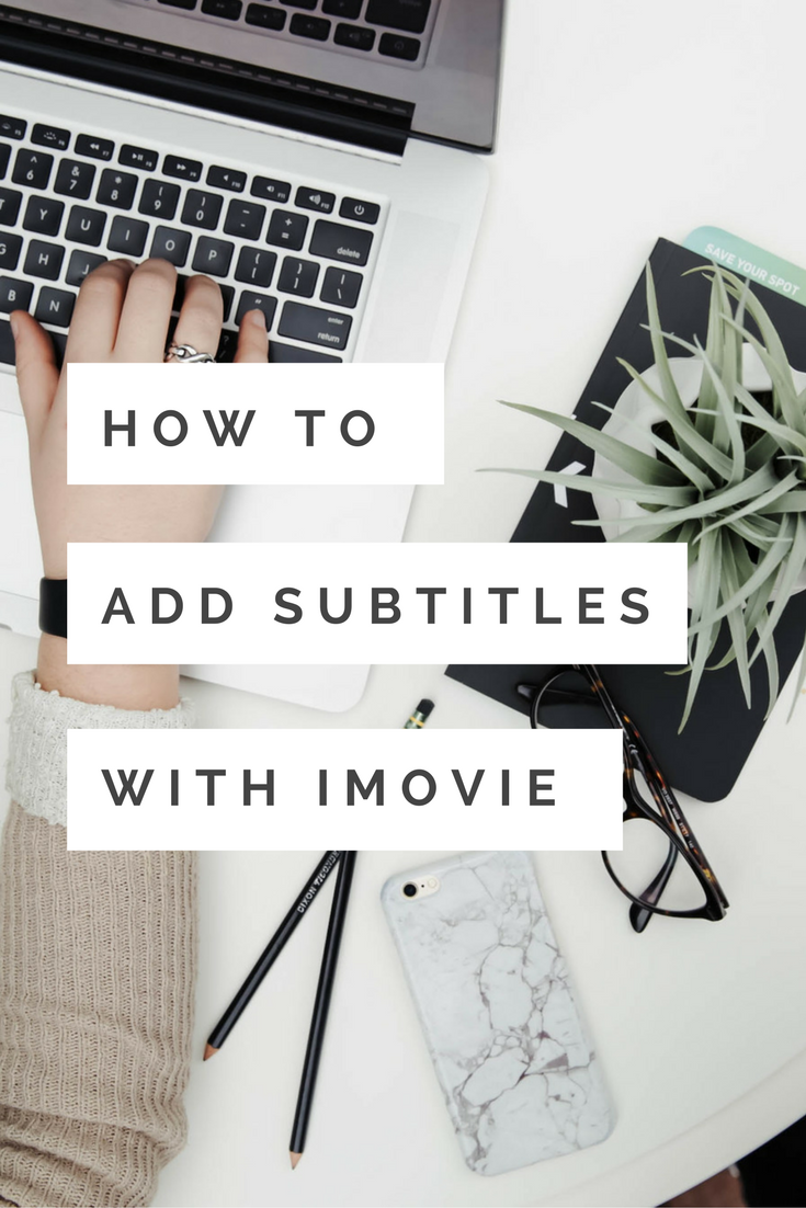 How To Add Subtitles In Imovie 11 10 9 8 Subtitled Ads Good Movies