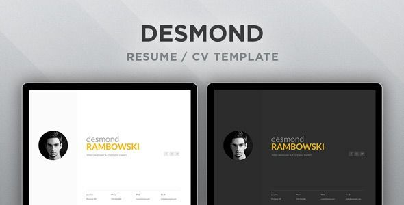 Desmond: Resume / CV HTML Template Desmond: Resume / CV HTML Template    Desmond is a elegant and minimal one-page CV/Resume Template. You can choose between a light and a dark color scheme, or simply create your own style and resume sections in a matter of minutes. Gen...    -