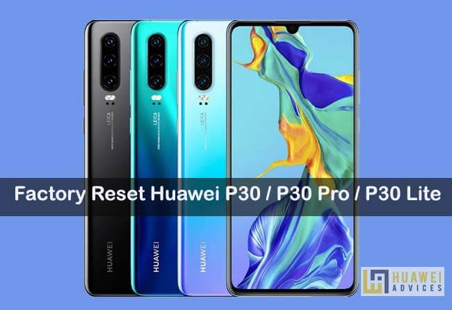 How To Factory Reset Huawei P30 P30 Pro And P30 Lite Huawei Advices Huawei Smartphone Usb