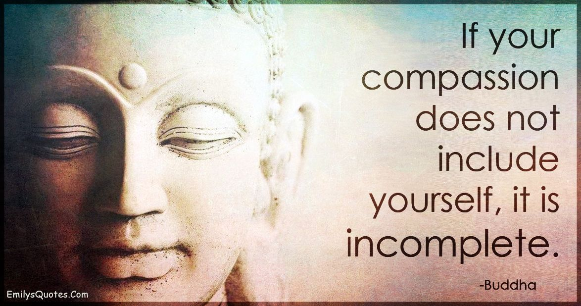 18++ If your compassion does not include yourself it is incomplete trends