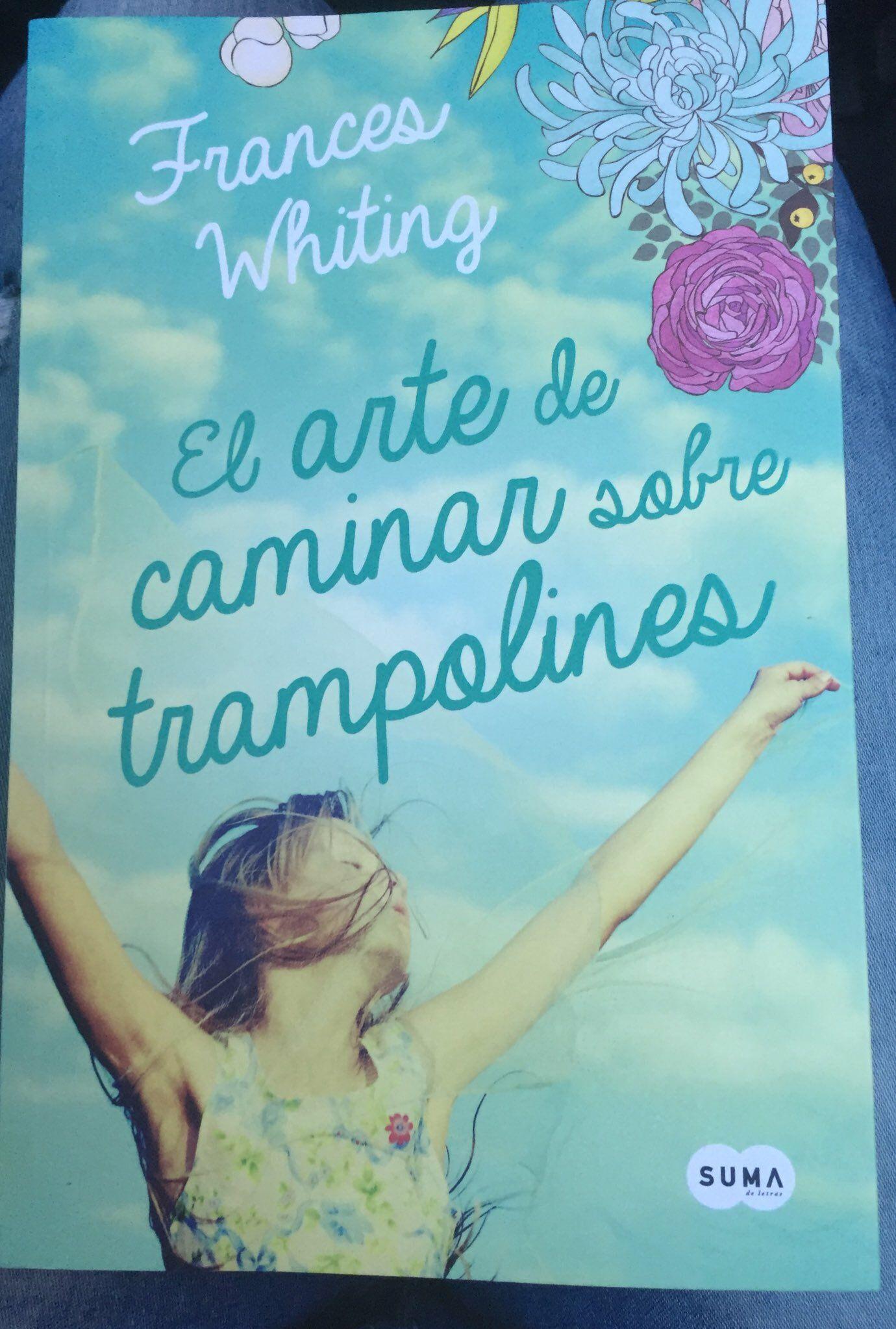 El Arte De Caminar Sobre Trampolines Frances Whiting Listas De Libros Libros De Novelas Trampolines