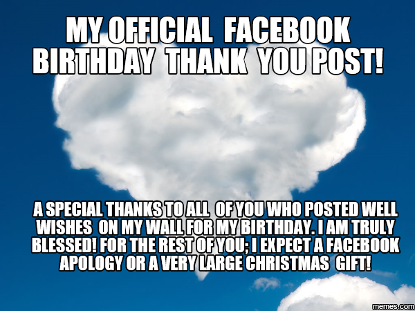 My Official Facebook Birthday Thank You Post A Special Thanks To All Of You Funny Birthday Pictures Thank You For Birthday Wishes Birthday Wishes Funny