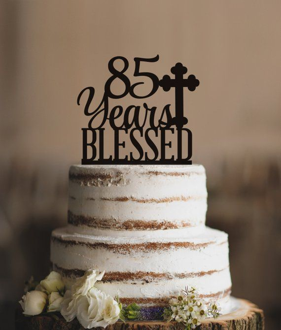 85 Years Blessed Cake Topper Classy 85th Birthday Anniversary T247
