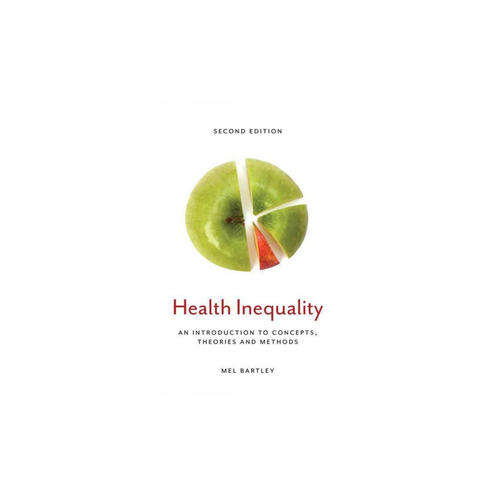 Health Inequality An Introduction To Concepts Theories And Methods Hardcover Mel Bartley Inequality Health Science Theories