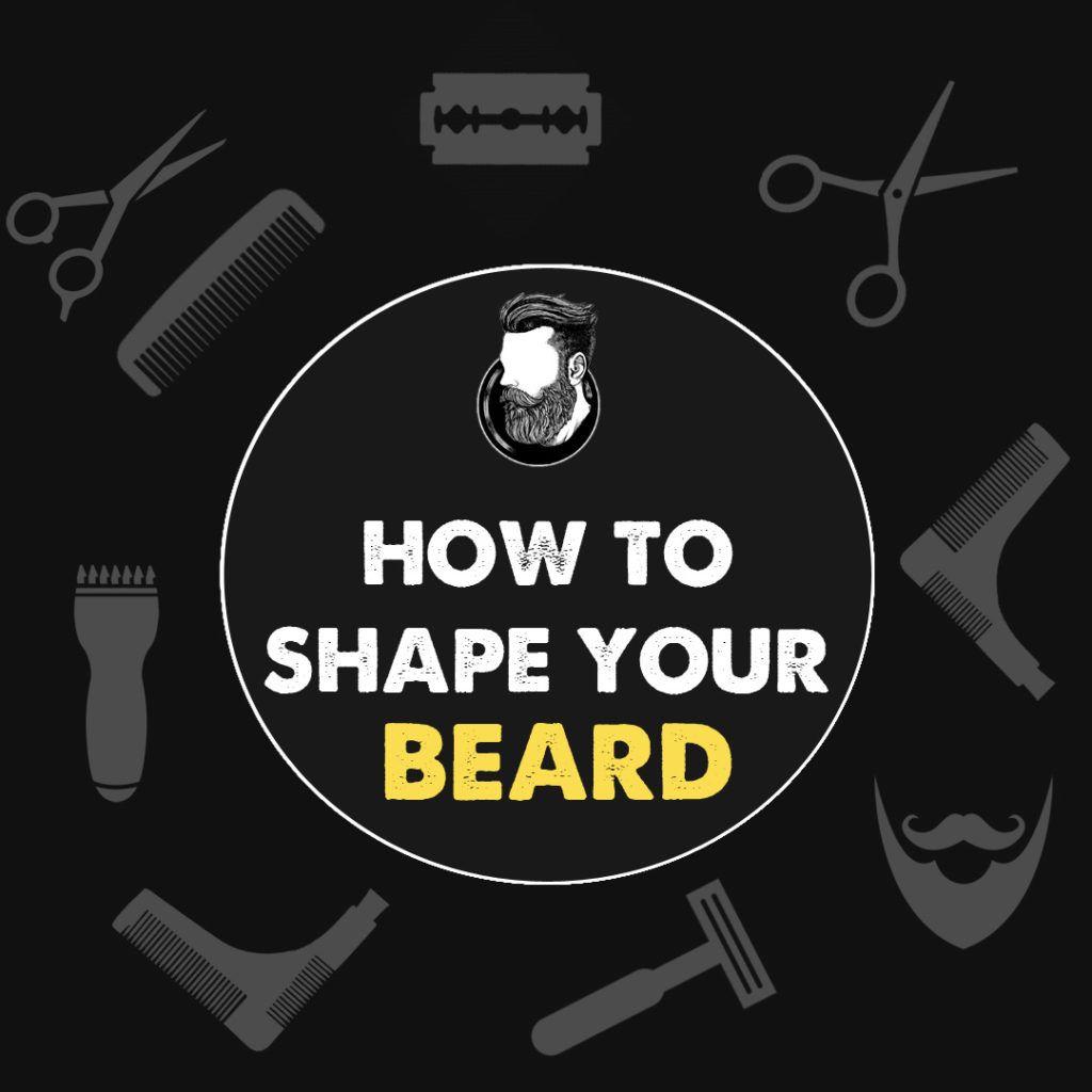 know here how to Shape your Beard. Beard shapes, Beard