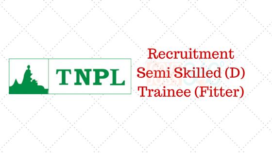 Tamil Nadu Newsprint & Papers Ltd.: Semi Skilled (D) Trainee (Fitter)