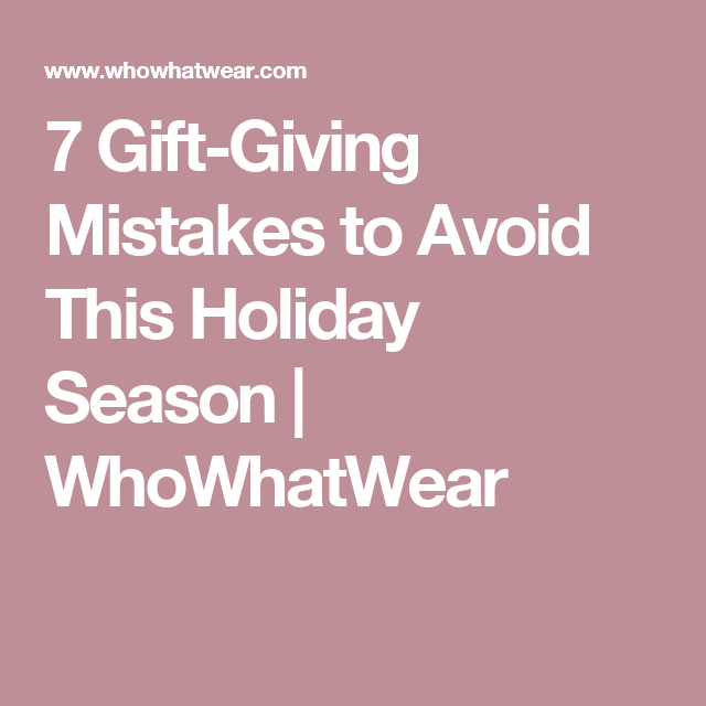 The Most Common Gift-Giving Mistakes (and How To Avoid