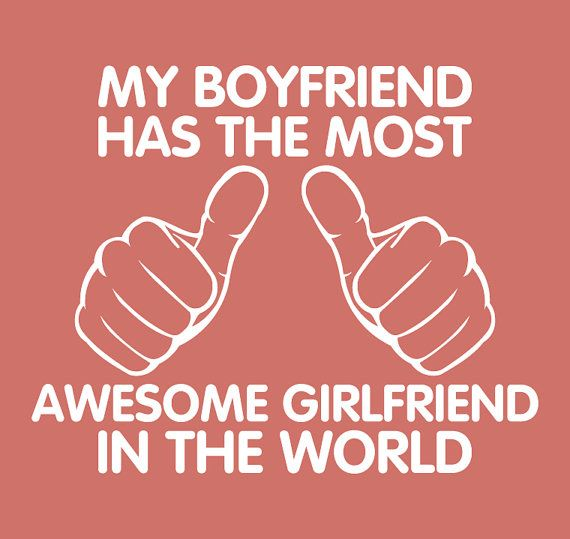 I have the best girlfriend in the world quotes