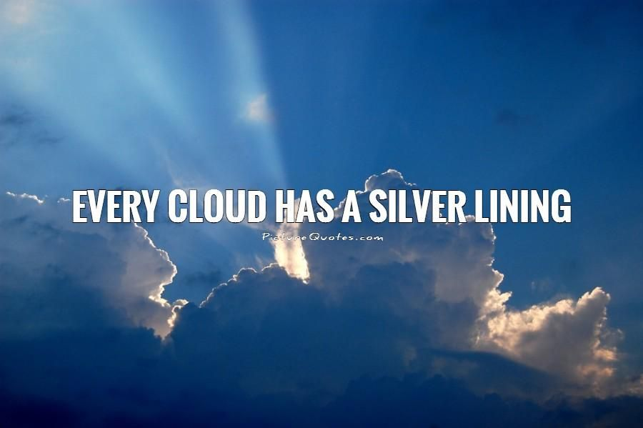 Every Cloud Has A Silver Lining Picture Quotes Positive Quotes