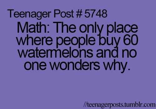 Teenager Post Tumblr Quote Math Jokes Funny Teenager Posts
