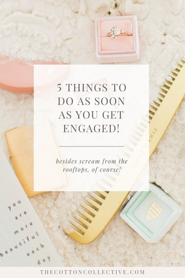 5 Things To Do As Soon As You Get Engaged