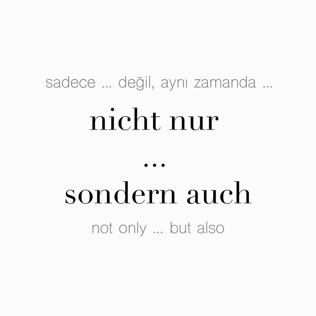 """54 Beğenme, 2 Yorum - Instagram'da Täglich ein Wort (@taglicheinwort): """"sadece ... değil, aynı zamanda ... • nicht nur ... sondern auch • not only ... but also Biz sadece…"""""""